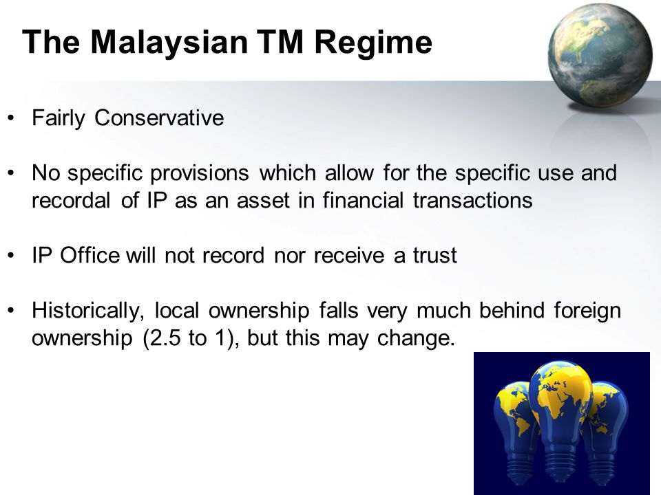 8 The Malaysian TM Regime Out of 184,612 registered trademarks, only 52860 are owned by locals YearApplicationRegistration MalaysiaForeignTotalMalaysiaForeignTotal 1983 – 199977,41599,122176,53714,03746,37160,408 20006,30312,50018,8034491,3281,777 20016,52510,07816,6031,5705,3416,911 20027,6618,78516,4464,0567,07211,128 20038,3279,43917,7663,0149,10812,122 200410,40610,33720,7433,2438,47311,716 200510,47911,66822,1473,6837,77111,454 200611,20912,84024,0495,65110,10815,759 200712,28913,60525,8948,10817,38225,490 200812,56213,47226,0349,04918,79827,847 Total163,176201,846365,02252,860131,752184,612
