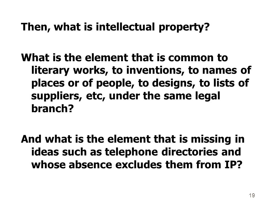 Then, what is intellectual property.