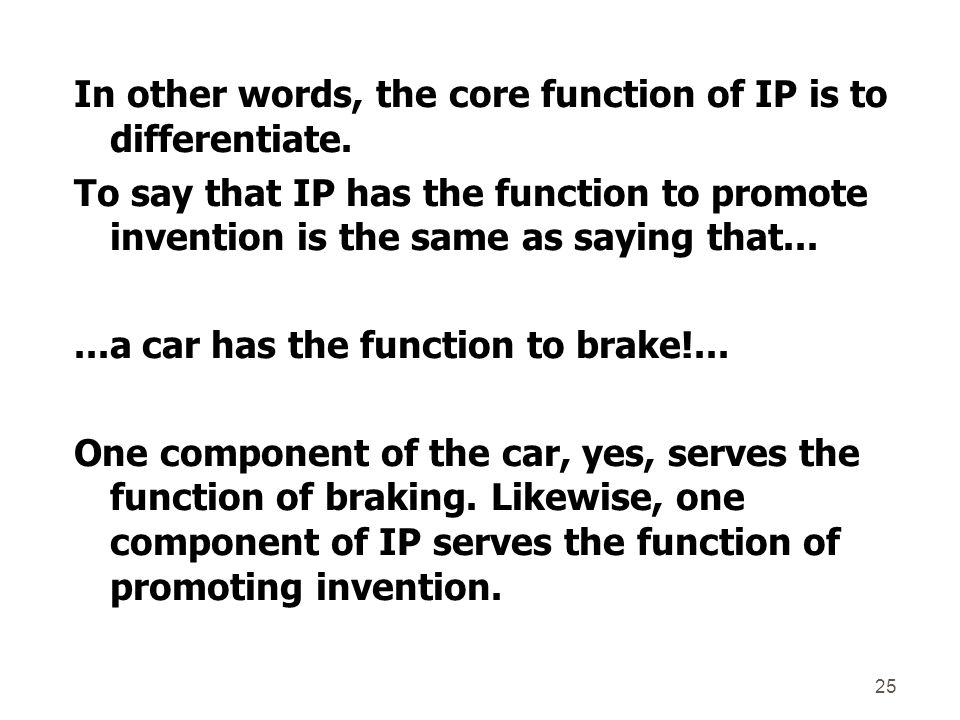In other words, the core function of IP is to differentiate.