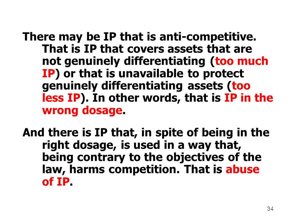 There may be IP that is anti-competitive.