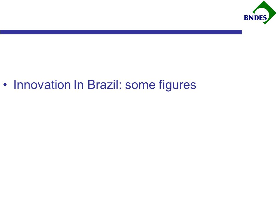 Innovation In Brazil: some figures