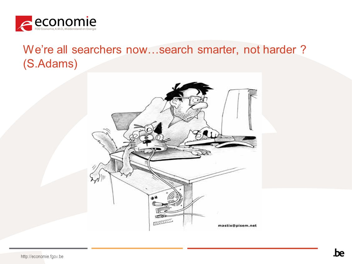 Were all searchers now…search smarter, not harder ? (S.Adams)