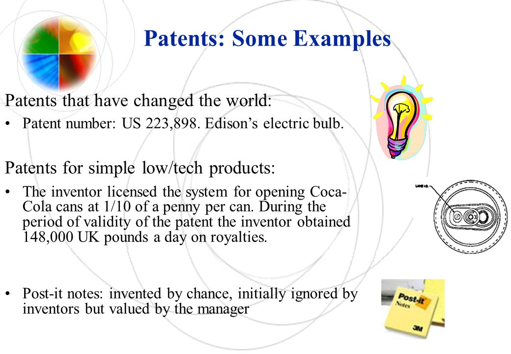 Patents: Some Examples Patents that have changed the world: Patent number: US 223,898. Edisons electric bulb. Patents for simple low/tech products: Th