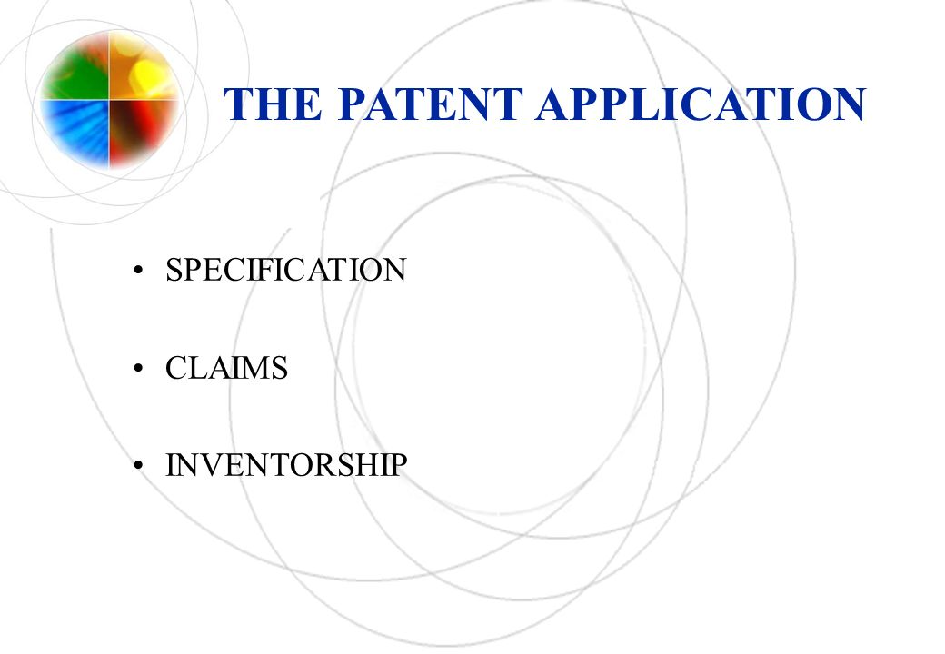 THE PATENT APPLICATION SPECIFICATION CLAIMS INVENTORSHIP