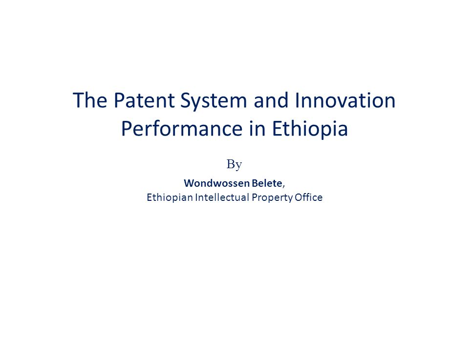 Outline 1.Introduction 2.The Role of Patents in R&D 3.The Legal and Administrative framework for the protection of IP in Ethiopia 4.Main Features of Ethiopian Patent Law 5.Patents and University-Industry Linkage 6.The Situation of IP rights in government Research Institutes 7.Towards a development Oriented IP system in Ethiopia 8.Conclusion