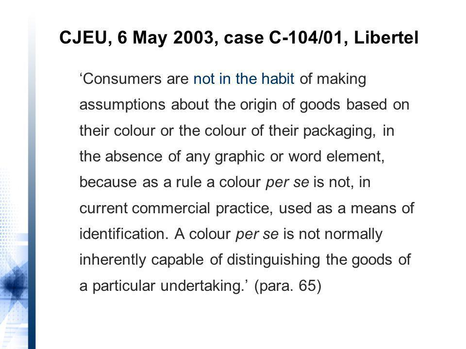 Consumers are not in the habit of making assumptions about the origin of goods based on their colour or the colour of their packaging, in the absence of any graphic or word element, because as a rule a colour per se is not, in current commercial practice, used as a means of identification.