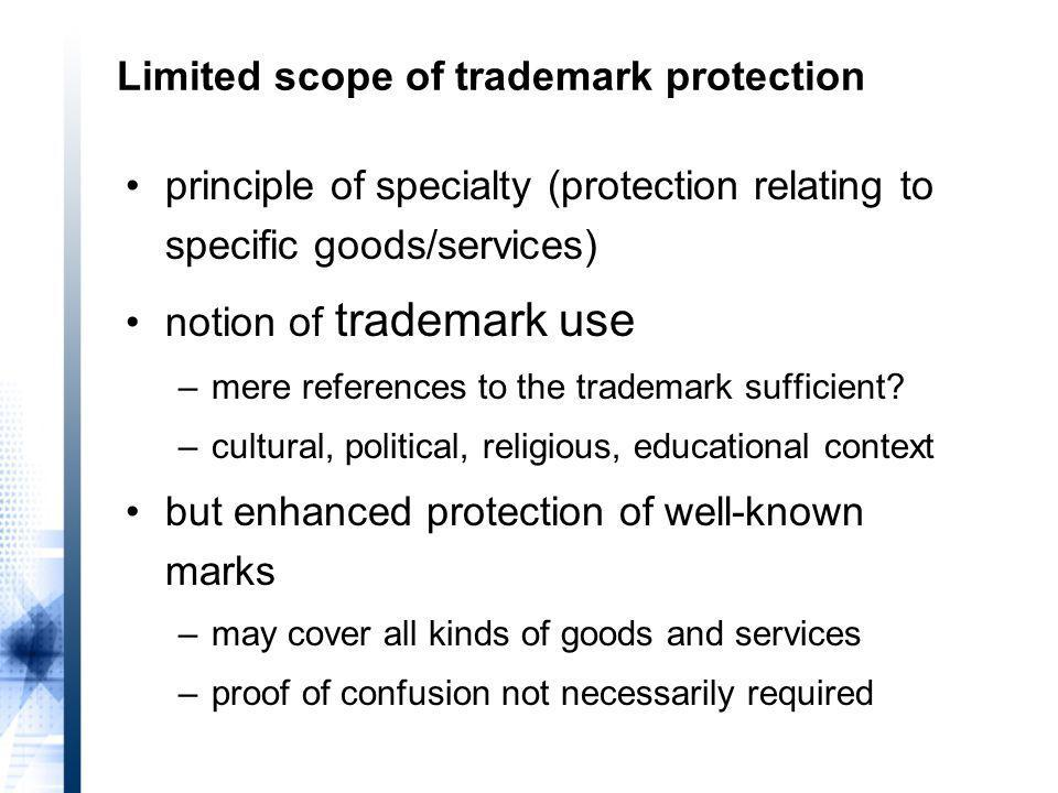 principle of specialty (protection relating to specific goods/services) notion of trademark use –mere references to the trademark sufficient.