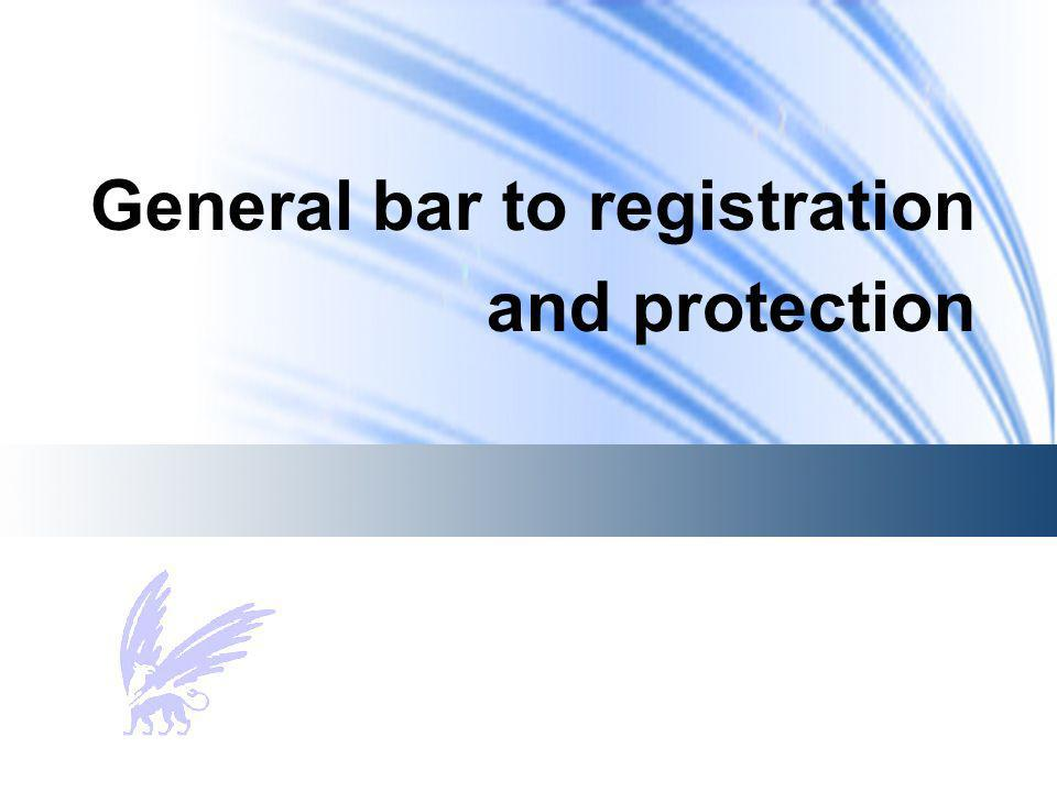 General bar to registration and protection