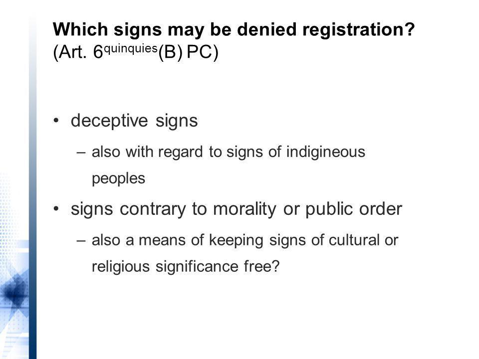 deceptive signs –also with regard to signs of indigineous peoples signs contrary to morality or public order –also a means of keeping signs of cultural or religious significance free.