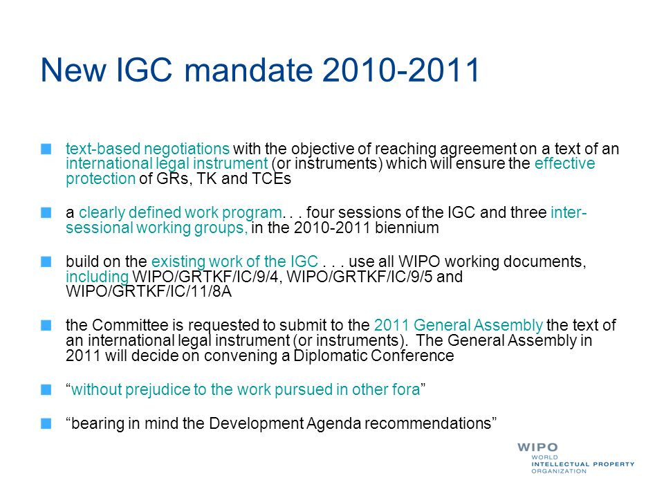 New IGC mandate 2010-2011 text-based negotiations with the objective of reaching agreement on a text of an international legal instrument (or instrume