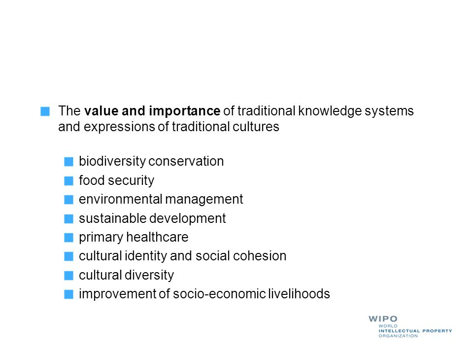 The value and importance of traditional knowledge systems and expressions of traditional cultures biodiversity conservation food security environmenta