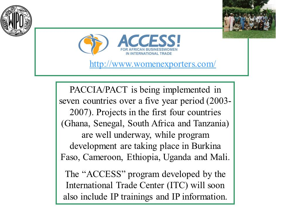 PACCIA/PACT is being implemented in seven countries over a five year period (2003- 2007). Projects in the first four countries (Ghana, Senegal, South