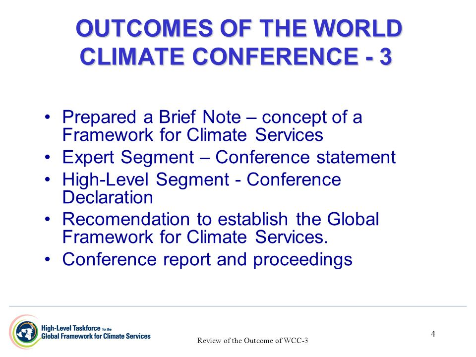 4 OUTCOMES OF THE WORLD CLIMATE CONFERENCE - 3 OUTCOMES OF THE WORLD CLIMATE CONFERENCE - 3 Prepared a Brief Note – concept of a Framework for Climate