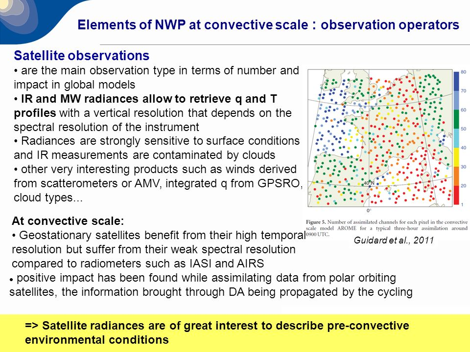17 Elements of NWP at convective scale : observation operators Satellite observations are the main observation type in terms of number and impact in g