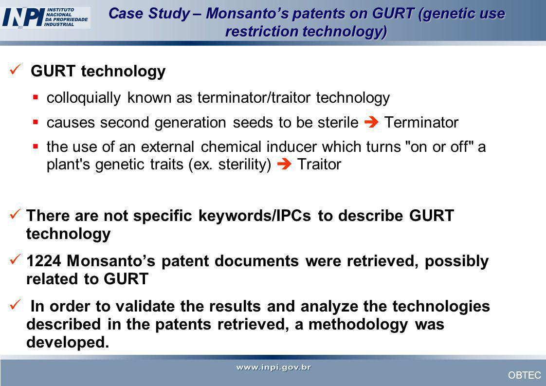 OBTEC Case Study – Monsantos patents on GURT (genetic use restriction technology) GURT technology colloquially known as terminator/traitor technology