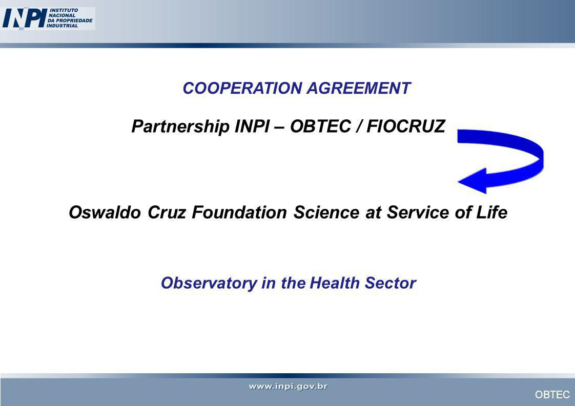 OBTEC Partnership INPI – OBTEC / FIOCRUZ Oswaldo Cruz Foundation Science at Service of Life Observatory in the Health Sector COOPERATION AGREEMENT