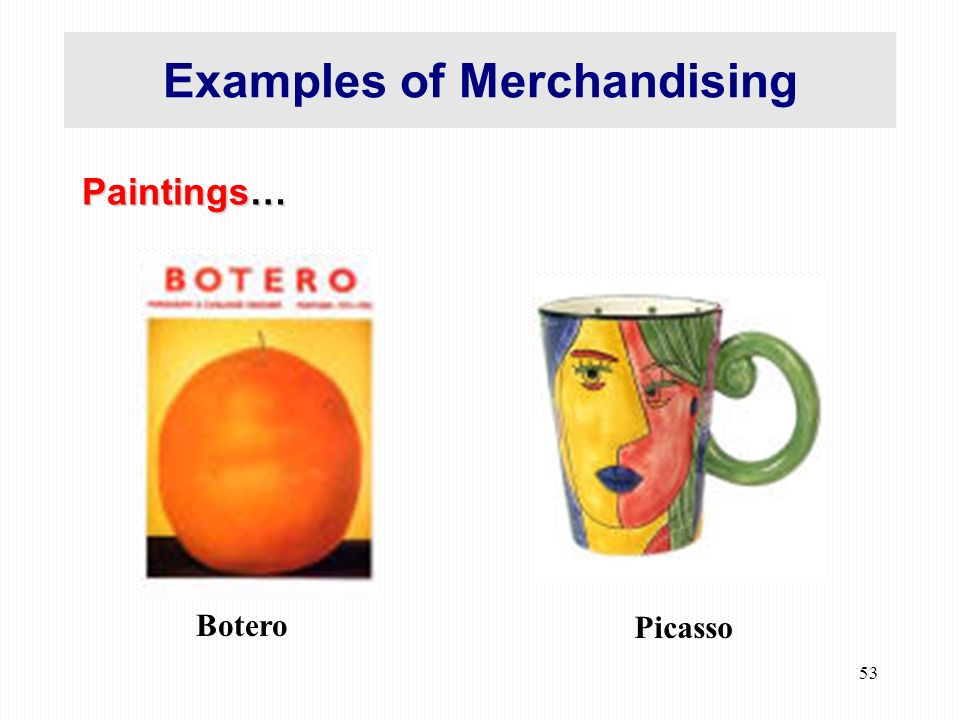 53 Examples of Merchandising Paintings… Picasso Botero