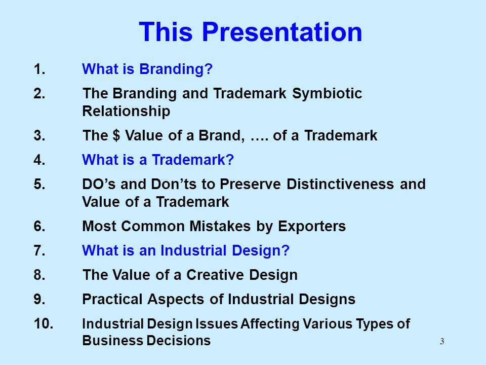 14 A Brand A Trademark Trademark: Legal concept Brand: Marketing concept 1.