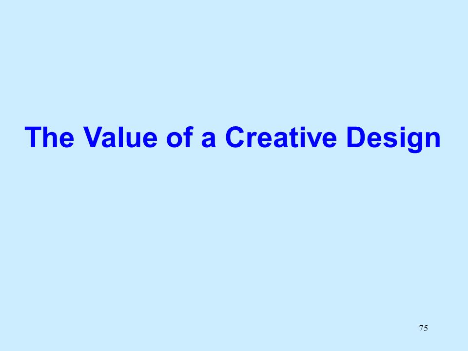 75 The Value of a Creative Design
