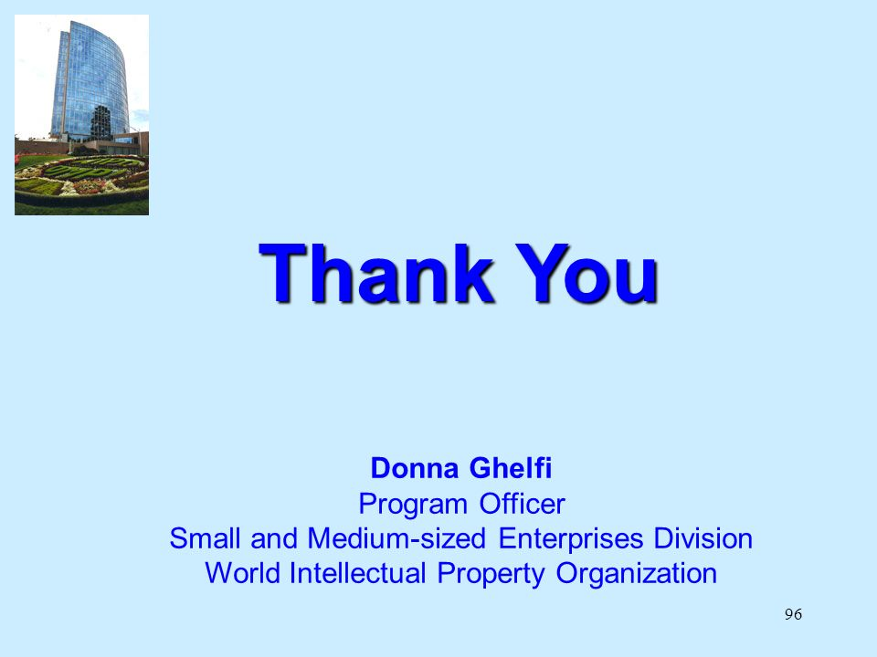 96 Thank You Donna Ghelfi Program Officer Small and Medium-sized Enterprises Division World Intellectual Property Organization