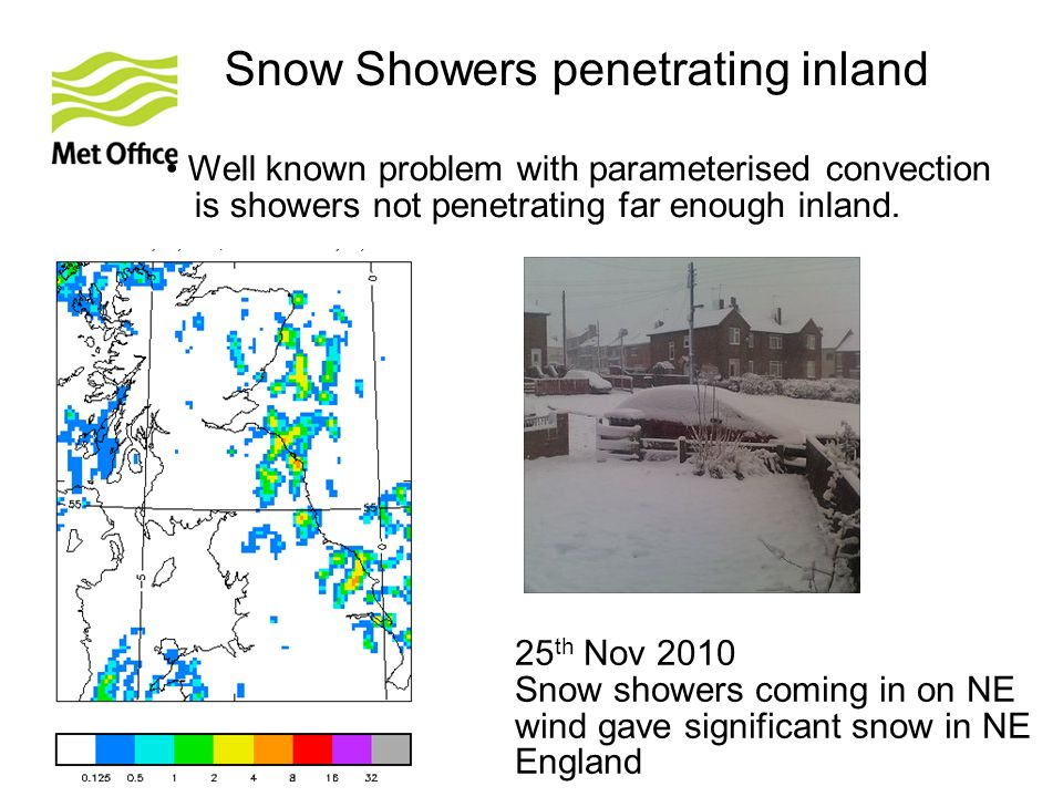 © Crown copyright Met Office Snow Showers penetrating inland Well known problem with parameterised convection is showers not penetrating far enough in