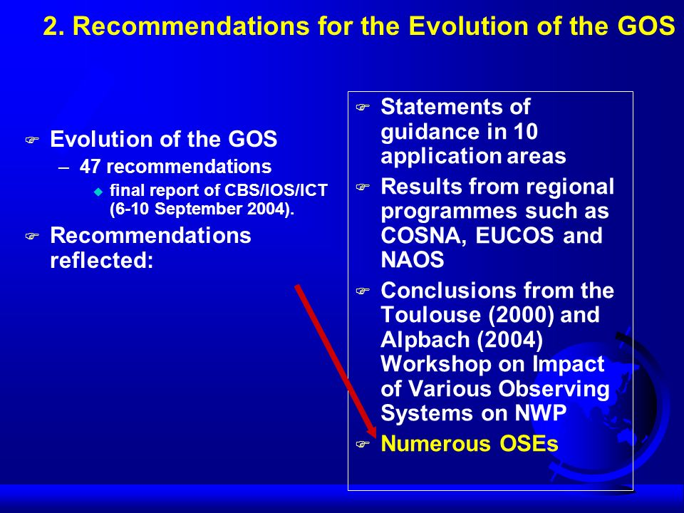 F Statements of guidance in 10 application areas F Results from regional programmes such as COSNA, EUCOS and NAOS F Conclusions from the Toulouse (200