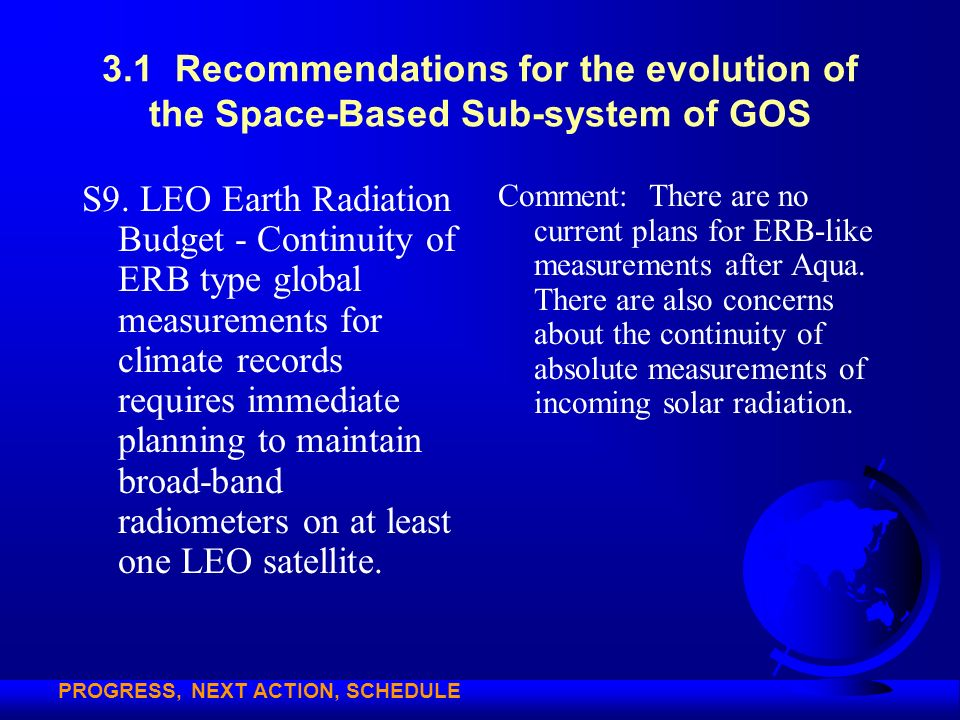 3.1 Recommendations for the evolution of the Space-Based Sub-system of GOS S9. LEO Earth Radiation Budget - Continuity of ERB type global measurements