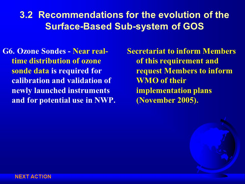 3.2 Recommendations for the evolution of the Surface-Based Sub-system of GOS G6. Ozone Sondes - Near real- time distribution of ozone sonde data is re