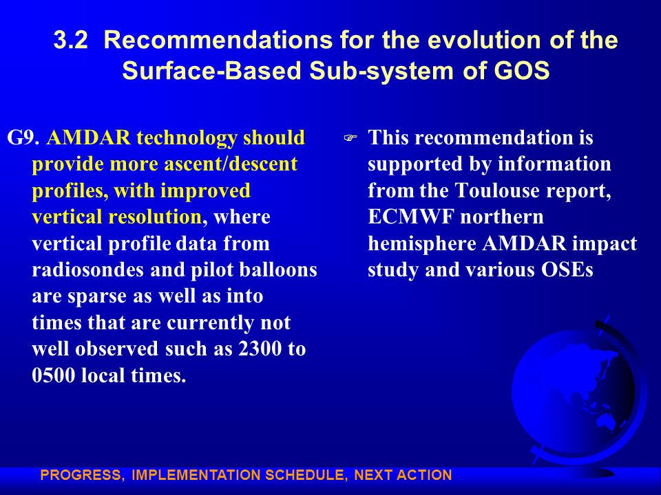 3.2 Recommendations for the evolution of the Surface-Based Sub-system of GOS G9. AMDAR technology should provide more ascent/descent profiles, with im