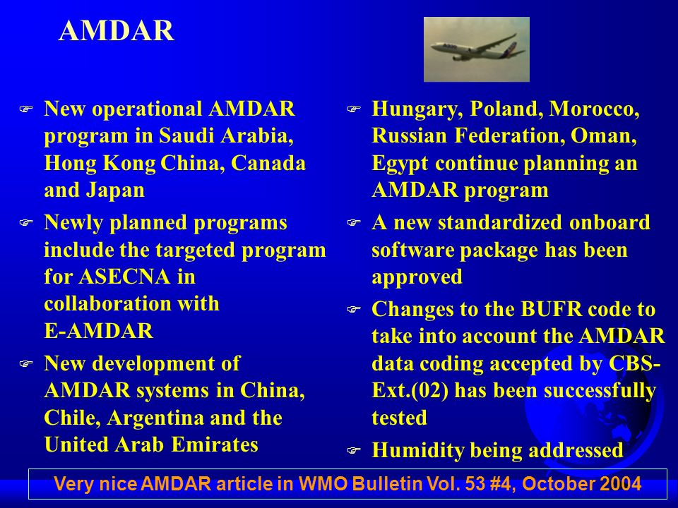 AMDAR F New operational AMDAR program in Saudi Arabia, Hong Kong China, Canada and Japan F Newly planned programs include the targeted program for ASE
