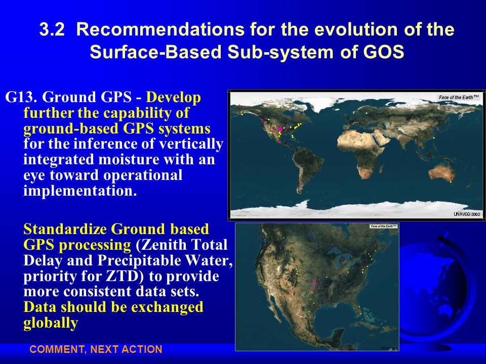 3.2 Recommendations for the evolution of the Surface-Based Sub-system of GOS G13. Ground GPS - Develop further the capability of ground-based GPS syst