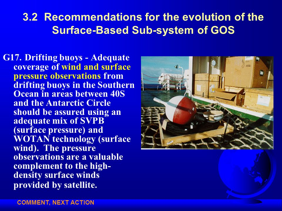 3.2 Recommendations for the evolution of the Surface-Based Sub-system of GOS G17. Drifting buoys - Adequate coverage of wind and surface pressure obse