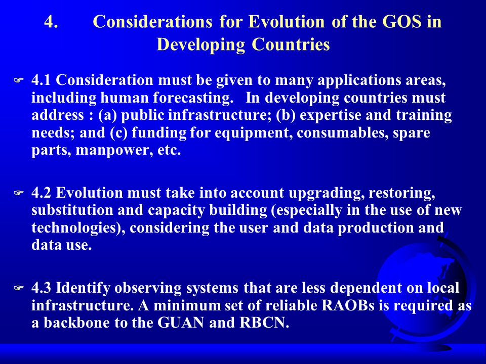 4. Considerations for Evolution of the GOS in Developing Countries F 4.1 Consideration must be given to many applications areas, including human forec