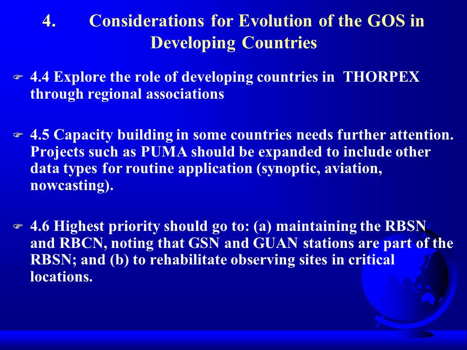 4. Considerations for Evolution of the GOS in Developing Countries F 4.4 Explore the role of developing countries in THORPEX through regional associat
