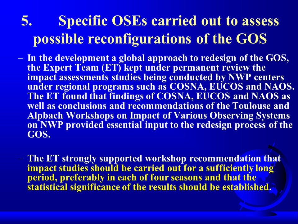 5. Specific OSEs carried out to assess possible reconfigurations of the GOS –In the development a global approach to redesign of the GOS, the Expert T