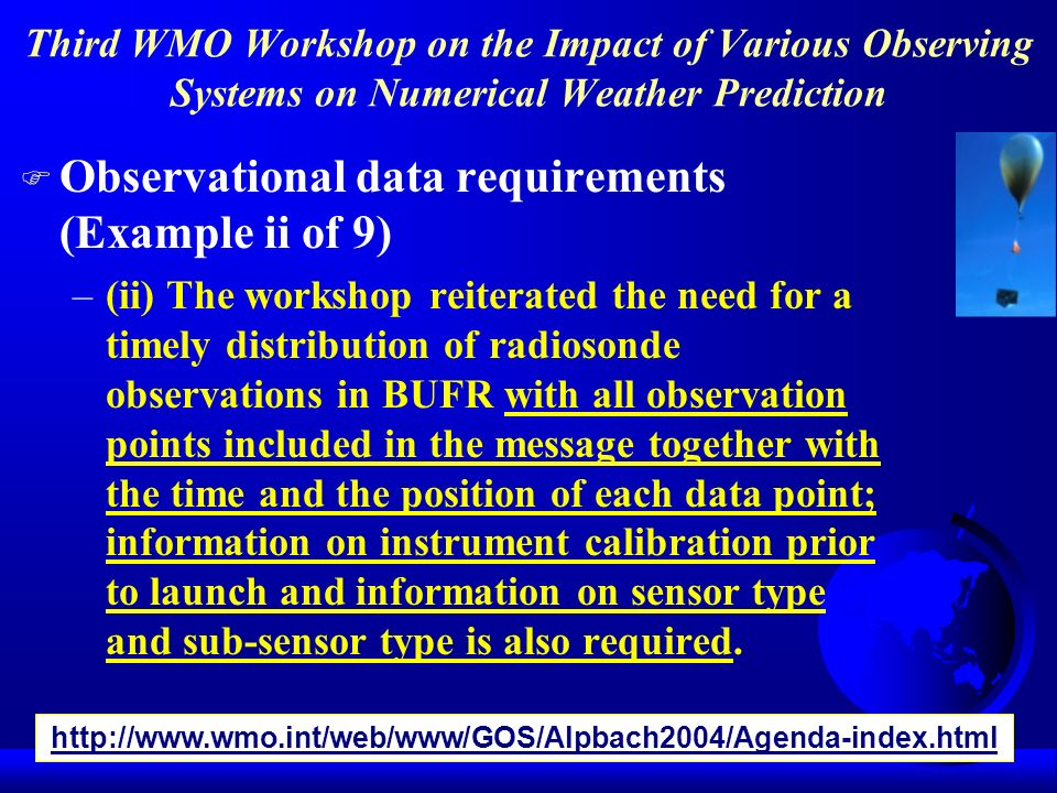 Third WMO Workshop on the Impact of Various Observing Systems on Numerical Weather Prediction F Observational data requirements (Example ii of 9) –(ii