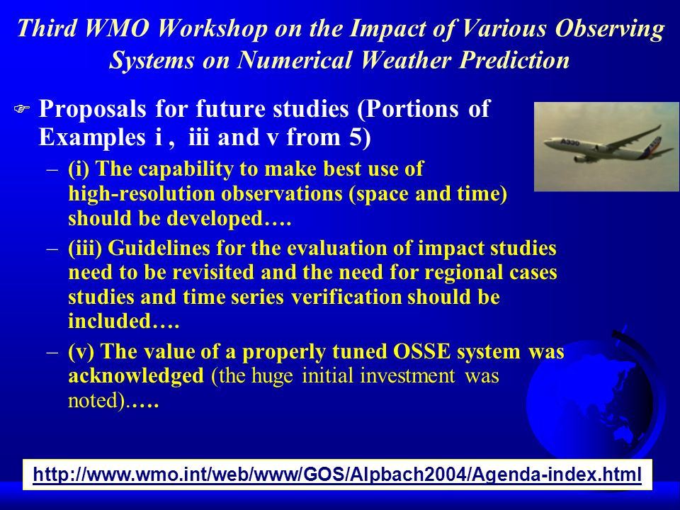 Third WMO Workshop on the Impact of Various Observing Systems on Numerical Weather Prediction F Proposals for future studies (Portions of Examples i,