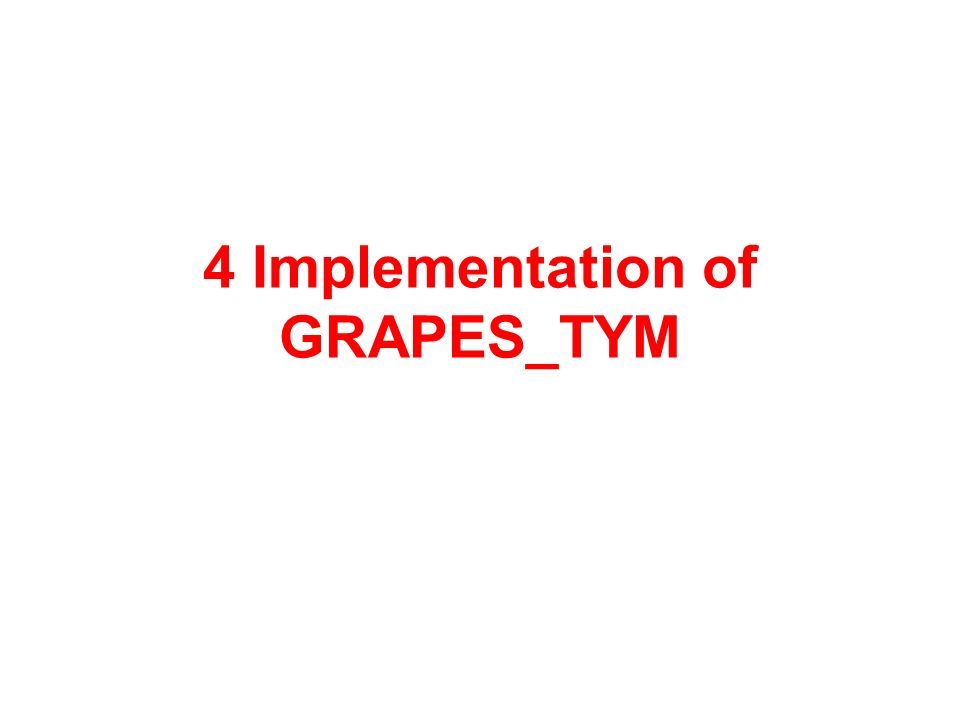 4 Implementation of GRAPES_TYM