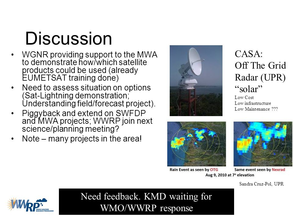 Discussion WGNR providing support to the MWA to demonstrate how/which satellite products could be used (already EUMETSAT training done) Need to assess