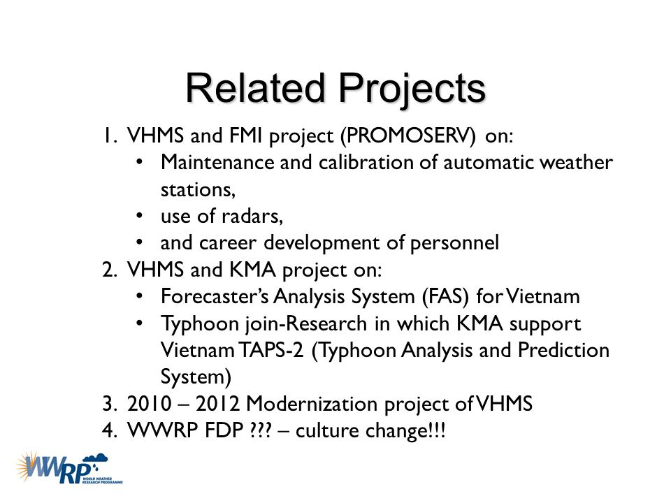 Related Projects 1.VHMS and FMI project (PROMOSERV) on: Maintenance and calibration of automatic weather stations, use of radars, and career developme