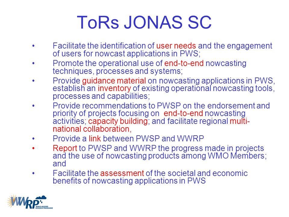 ToRs JONAS SC Facilitate the identification of user needs and the engagement of users for nowcast applications in PWS; Promote the operational use of