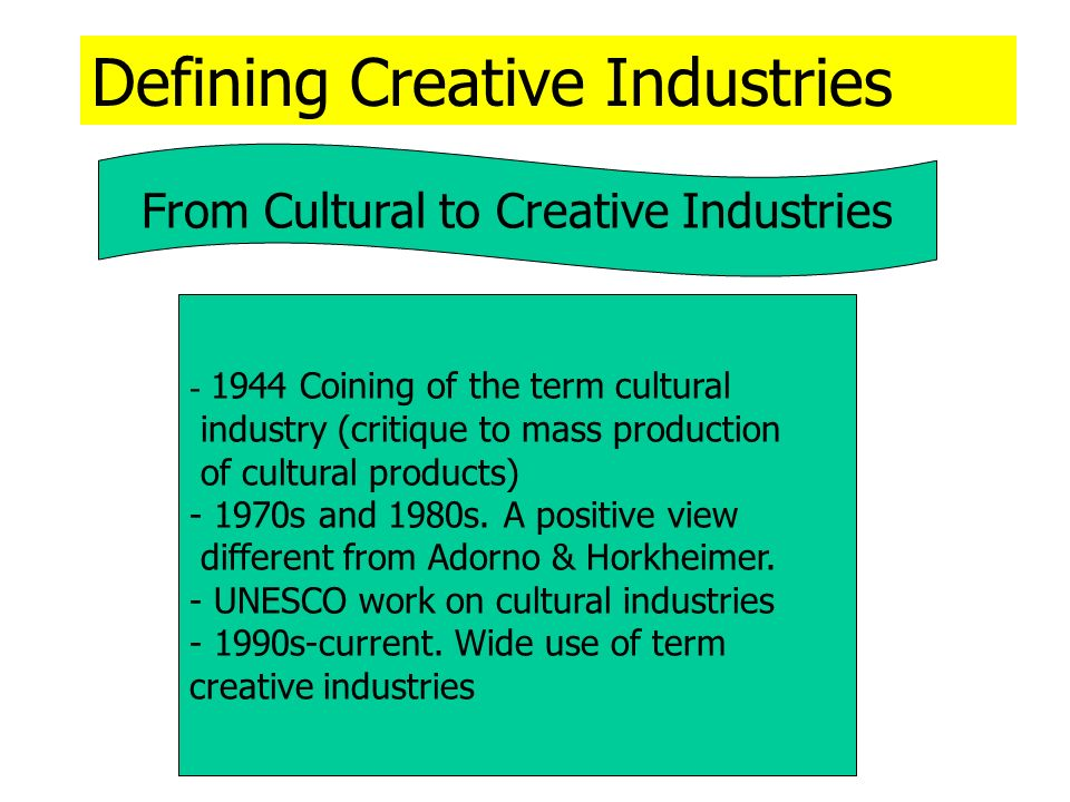 WIPO Creative Industries Agenda Shift in demand from member-states WIPO focus on the central role of IP as an important tool for social development, economic growth and wealth creation Need to have a broadly accepted categorization of creative industries