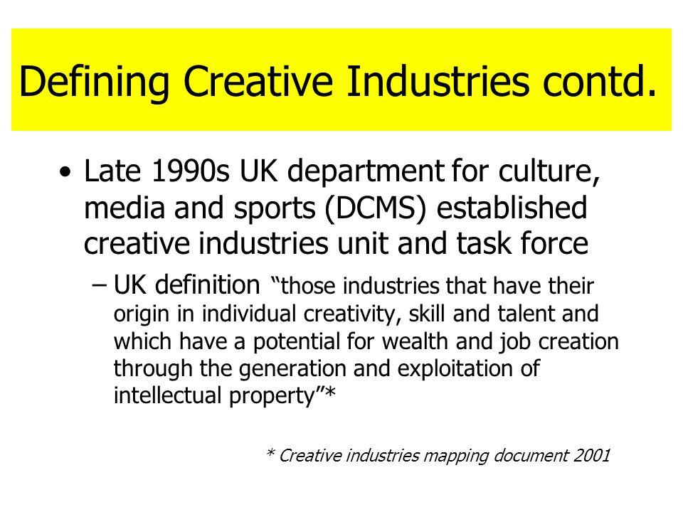 Defining Creative Industries contd.