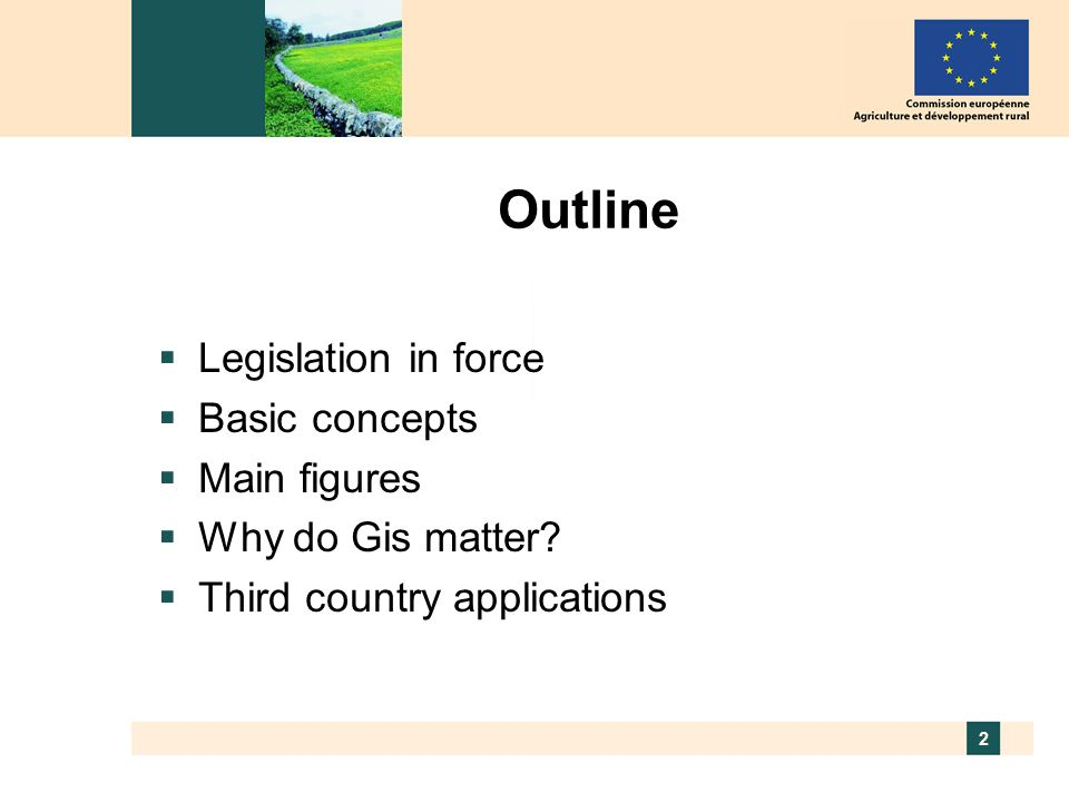 2 Outline Legislation in force Basic concepts Main figures Why do Gis matter? Third country applications
