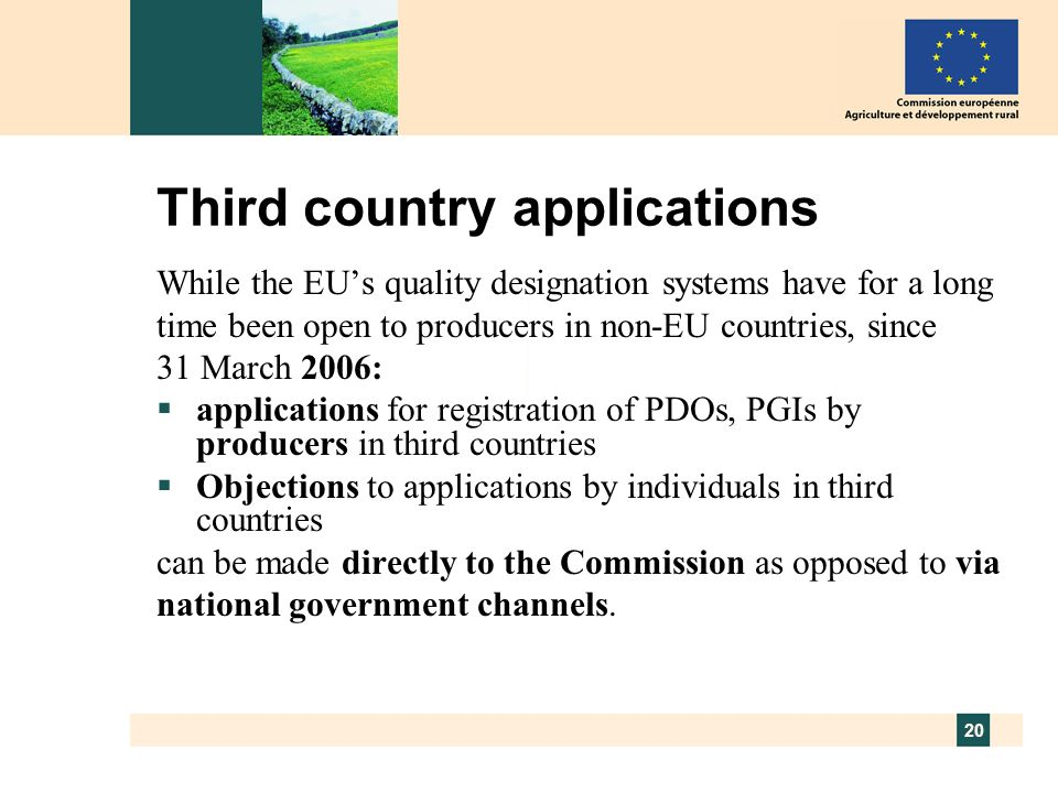 20 Third country applications While the EUs quality designation systems have for a long time been open to producers in non-EU countries, since 31 Marc