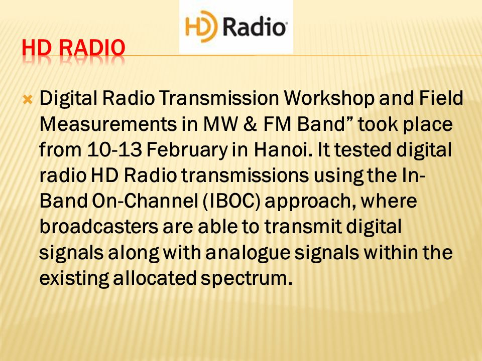 Digital Radio Transmission Workshop and Field Measurements in MW & FM Band took place from February in Hanoi.