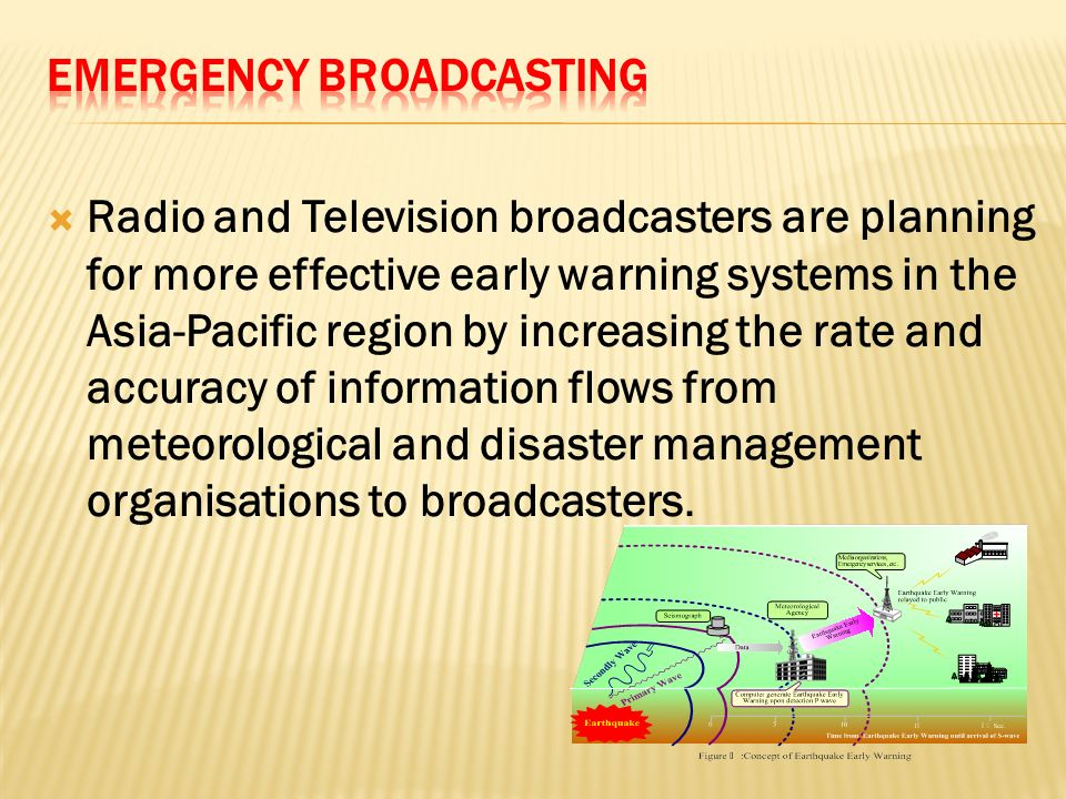 Radio and Television broadcasters are planning for more effective early warning systems in the Asia-Pacific region by increasing the rate and accuracy of information flows from meteorological and disaster management organisations to broadcasters.