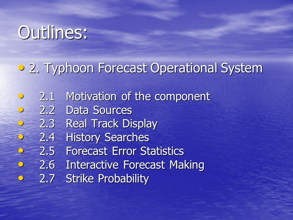 Outlines: 2. Typhoon Forecast Operational System 2.