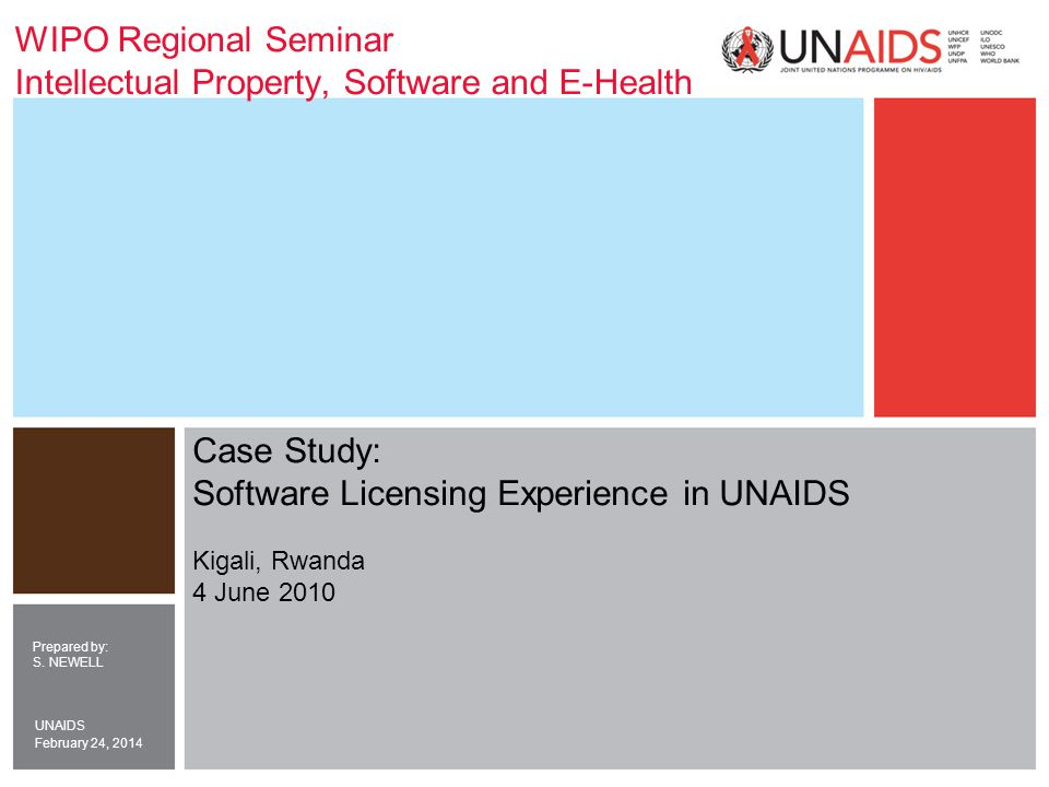February 24, 2014 UNAIDS WIPO Regional Seminar Intellectual Property, Software and E-Health Prepared by: S.