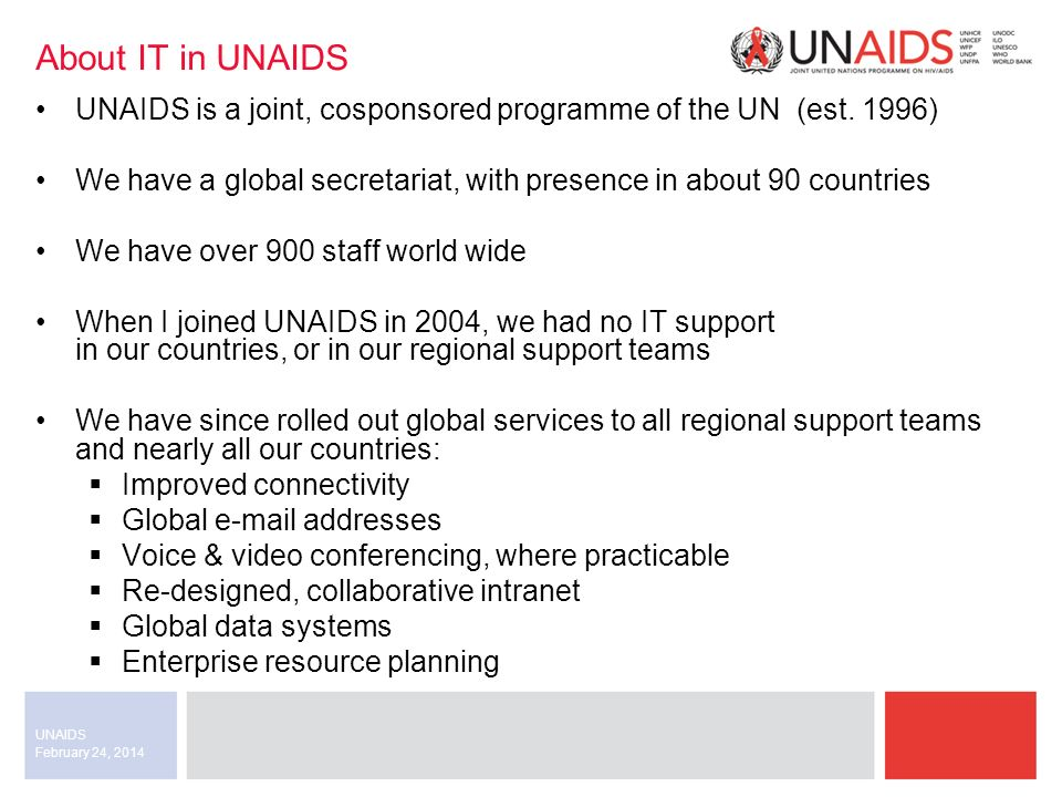February 24, 2014 UNAIDS About IT in UNAIDS UNAIDS is a joint, cosponsored programme of the UN (est.